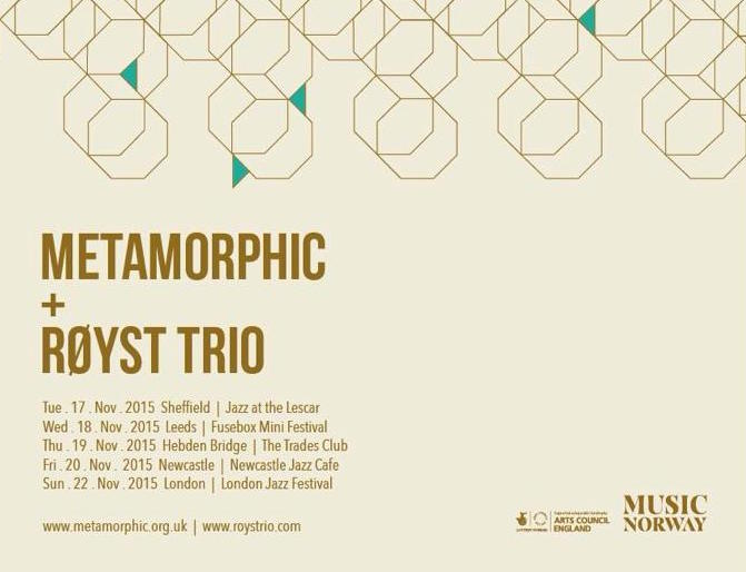 Metamorphic and Røyst Trio UK Tour 2015
